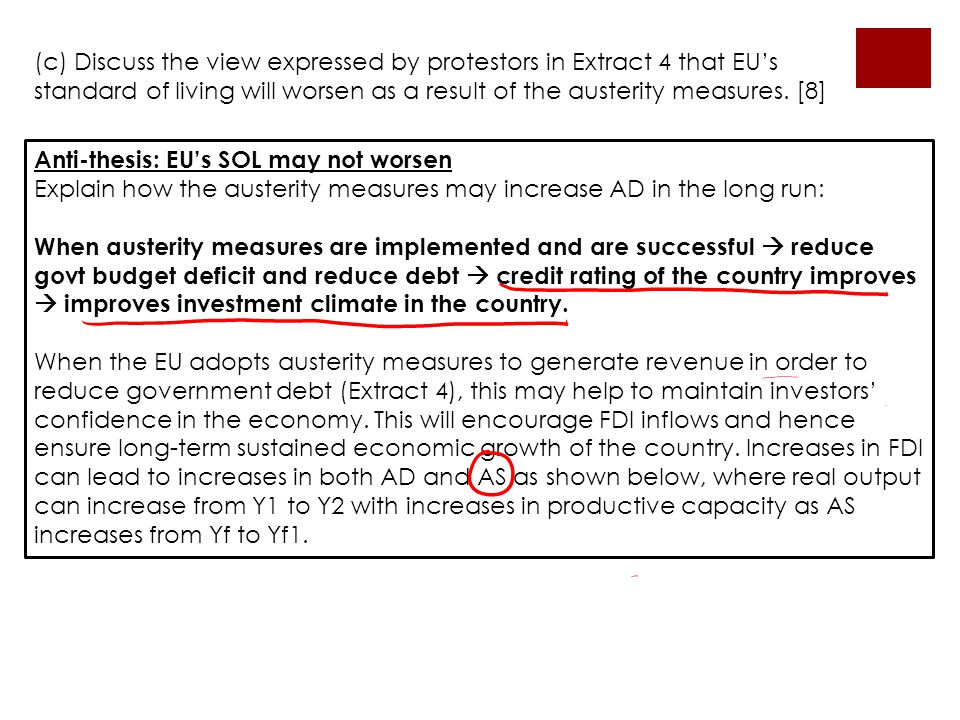 (c) Discuss the view expressed by protestors in Extract 4 that EU's standard of living will worsen as a result of the austerity measures. [8]